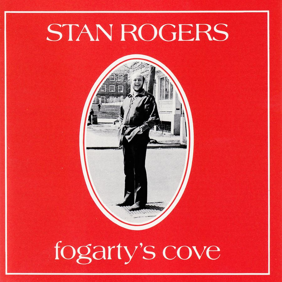 Stan Rogers - Fogarty's Cove