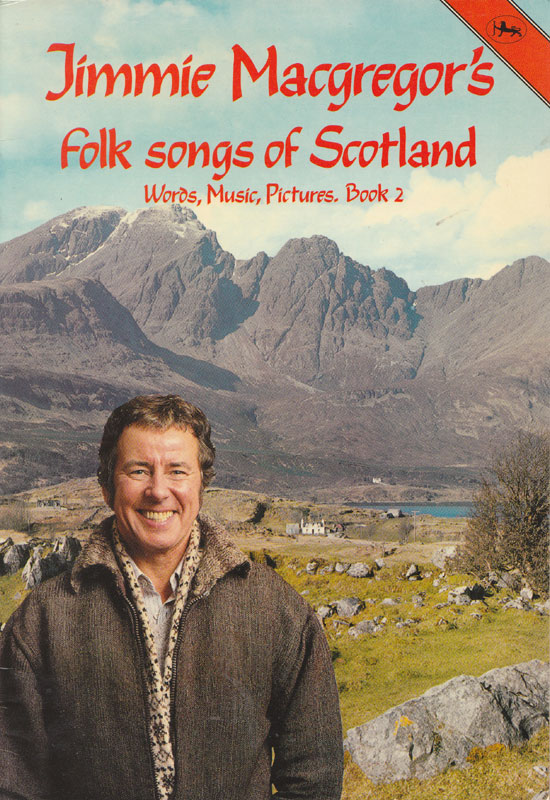 Jimmie MacGregor - Folk Songs of Scotland - Song Book